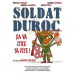 Soldat Duroc, ça va être ta fête!