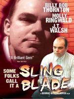 Some Folks Call It a Sling Blade (S)