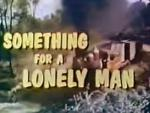 Something for a Lonely Man (TV)