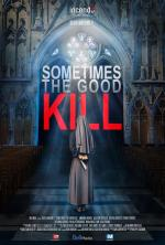 Sometimes the Good Kill (TV)