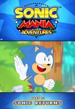 Sonic Mania Adventures. Part 1: Sonic Returns (C)