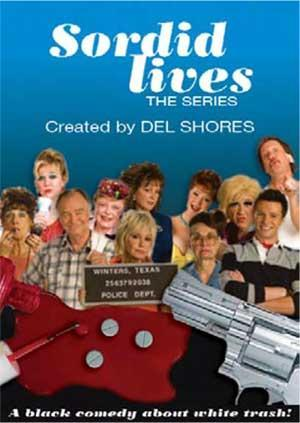 Sordid Lives: The Series (Serie de TV)