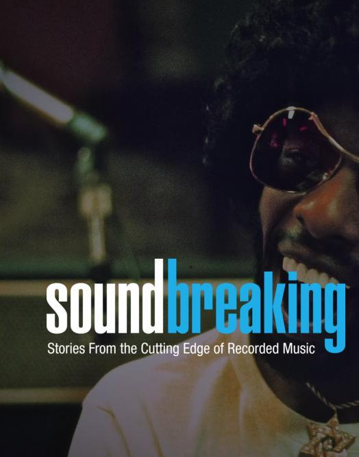 Soundbreaking: Stories from the Cutting Edge of Recorded Music (TV