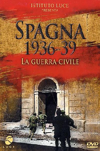 Spagna 1936-39. La guerra civile (2005) - FilmAffinity