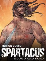 Spartacus: Blood and Sand - Motion Comic (TV Miniseries)