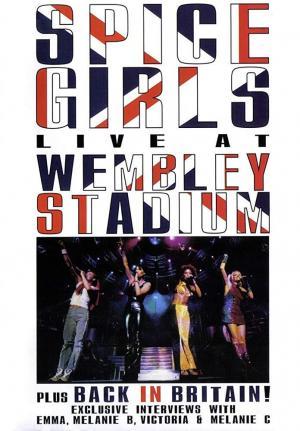 Spice Girls Live at Wembley Stadium