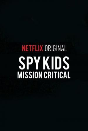 Spy Kids: Mission Critical (Serie de TV)