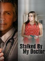 Stalked By My Doctor (TV)