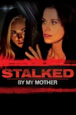 Stalked by My Mother (TV)
