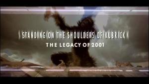Sobre los hombros de Kubrick: El legado de 2001 (C)