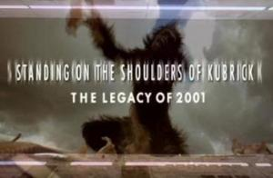 Standing on the Shoulders of Kubrick: The Legacy of 2001 (S)