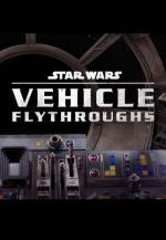 Star Wars Vehicle Flythroughs (TV Miniseries)