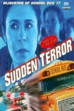 Sudden Terror: The Hijacking of School Bus #17 (TV)