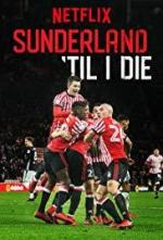Sunderland 'Til I Die (TV Series)
