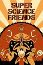Super Science Friends (Serie de TV)