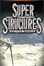 Super Structures of the World (Serie de TV)