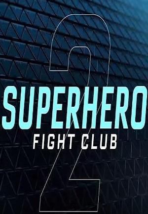 Superhero Fight Club 2.0 (TV) (C)