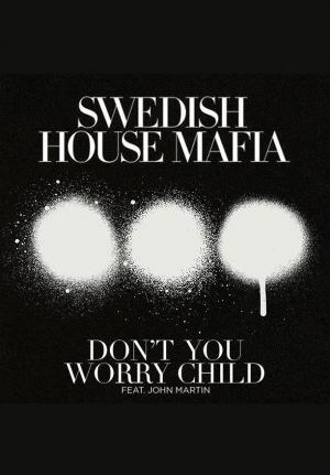 Swedish House Mafia: Don't You Worry Child (Music Video)