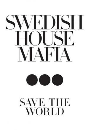 Swedish House Mafia: Save the World (Music Video)