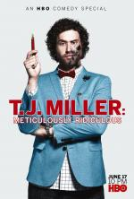 T.J. Miller: Meticulously Ridiculous (TV)