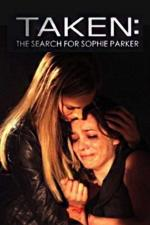 Taken: The Search for Sophie Parker (TV)