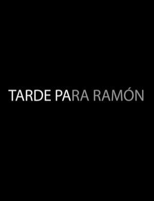 Tarde para Ramón (S)