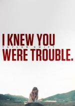 Taylor Swift: I Knew You Were Trouble (Vídeo musical)