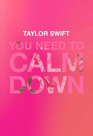 Taylor Swift: You Need to Calm Down (Vídeo musical)
