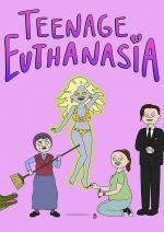 Teenage Euthanasia (Serie de TV)