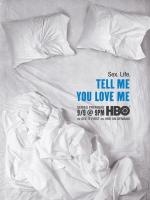 Tell Me You Love Me (TV Series)