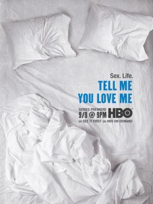 Tell Me You Love Me (TV Series)