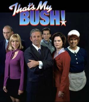 That's My Bush! (TV Series)