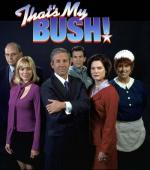 That's My Bush! (Serie de TV)