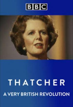 Thatcher: A Very British Revolution (TV Miniseries)