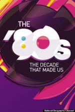 The '80s: The Decade That Made Us (Miniserie de TV)