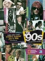 The '90s: The Last Great Decade? (TV Series)