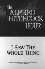 The Alfred Hitchcock Hour: I Saw the Whole Thing (TV)