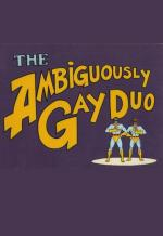 The Ambiguously Gay Duo (Serie de TV)