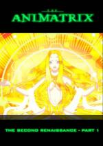The Animatrix: The Second Renaissance Part I (The Second Renaissance Part 1) (C)