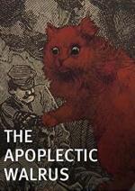 The Apoplectic Walrus (C)