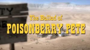 The Ballad of Poisonberry Pete (C)