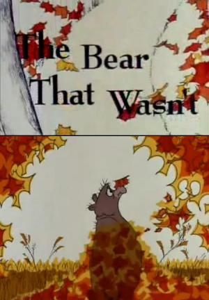The Bear That Wasn't (C)