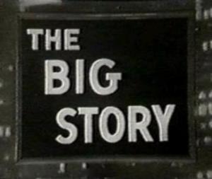 The Big Story (Serie de TV)