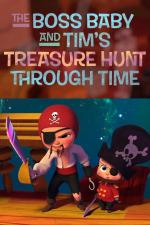 The Boss Baby and Tim's Treasure Hunt Through Time (C)