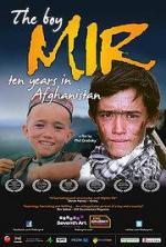 The Boy Mir. Ten Years in Afghanistan