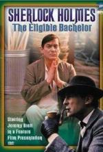 The Case-Book of Sherlock Holmes: The Eligible Bachelor (TV)