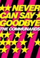 The Communards: Never Can Say Goodbye (Music Video)