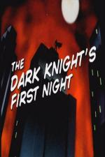 The Dark Knight's First Night (S)