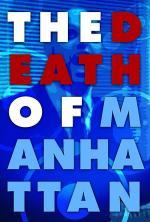 The Death of Manhattan (S)