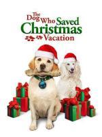 The Dog Who Saved Christmas Vacation (TV)